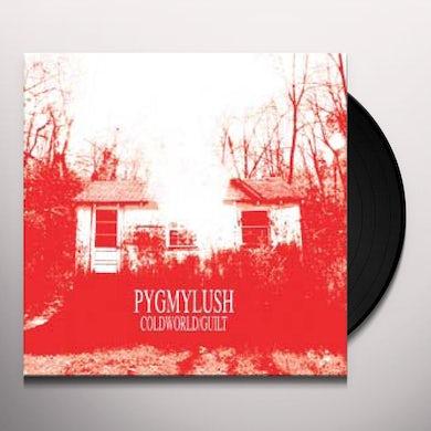 Pygmy Lush COLD WORLD / GUILT Vinyl Record