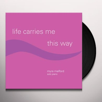 LIFE CARRIES ME THIS WAY Vinyl Record