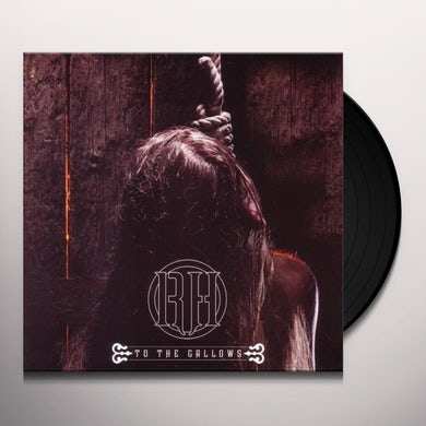 Raise Hell TO THE GALLOWS Vinyl Record