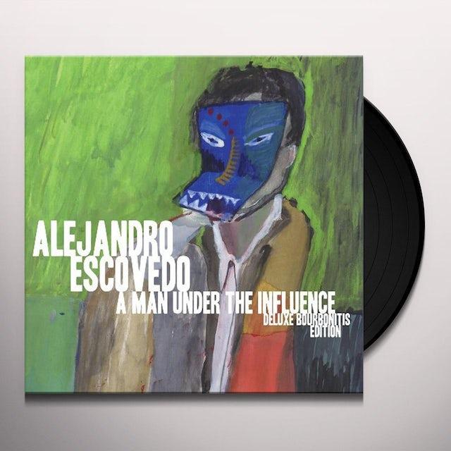 Alejandro Escovedo A MAN UNDER THE INFLUENCE Vinyl Record