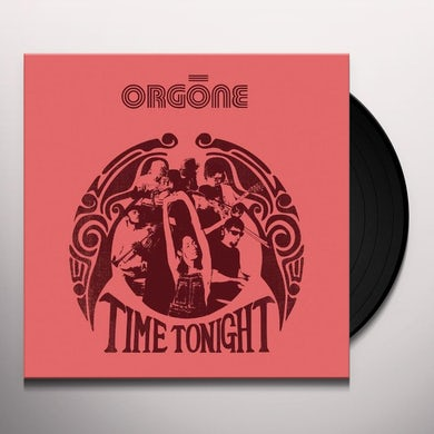 Orgone TIME TONIGHT Vinyl Record