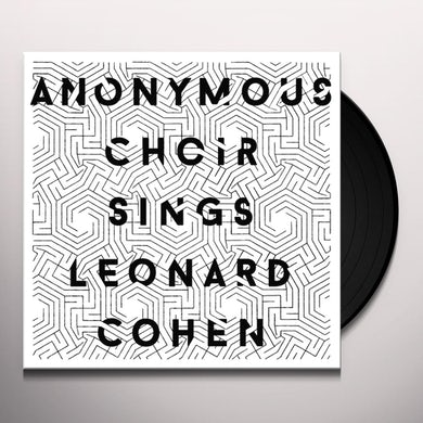 ANONYMOUS CHOIR SINGS LEONARD COHEN Vinyl Record