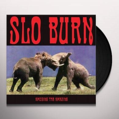 Slo Burn AMUSING THE AMAZING Vinyl Record