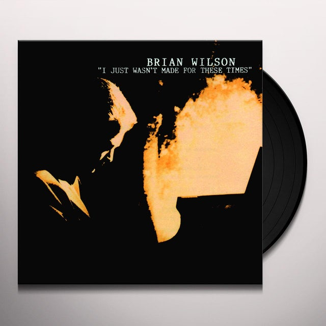 Brian Wilson I JUST WASN'T MADE FOR THESE TIMES Vinyl Record