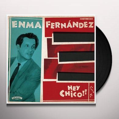 Enma Fernandez HEY CHICO Vinyl Record