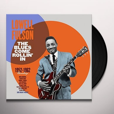 Lowell Fulson BLUES COME ROLLIN IN 1952-1962 RECORDINGS Vinyl Record
