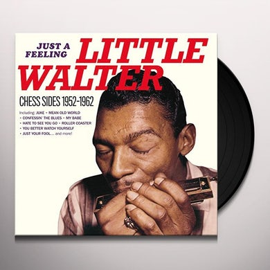 Little Walter JUST A FEELING: CHESS SIDES 1952-1962 Vinyl Record