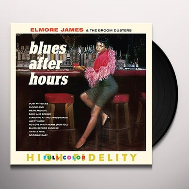 Elmore James / Broom Dusters BLUES AFTER HOURS Vinyl Record