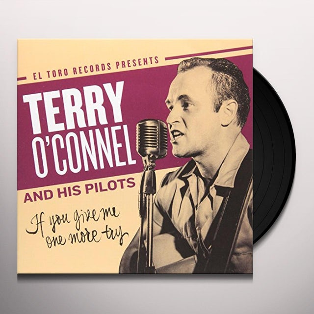 Terry O'Connel / His Pilots IF YOU GIVE ME ONE MORE TRY Vinyl Record