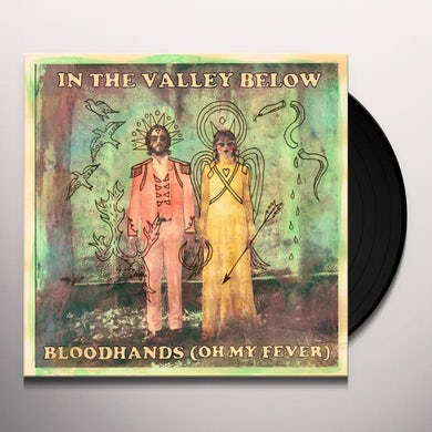 In The Valley Below BLOODHANDS (OH MY FEVER) / ELEPHANT Vinyl Record