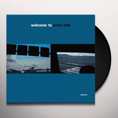 WELCOME TO ECHO CLUB Vinyl Record