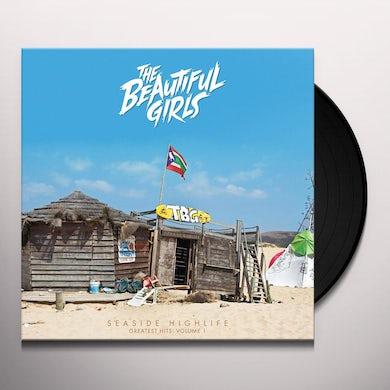 Beautiful Girls SEASIDE HIGHLIFE: GREATEST HITS VOL 1 Vinyl Record