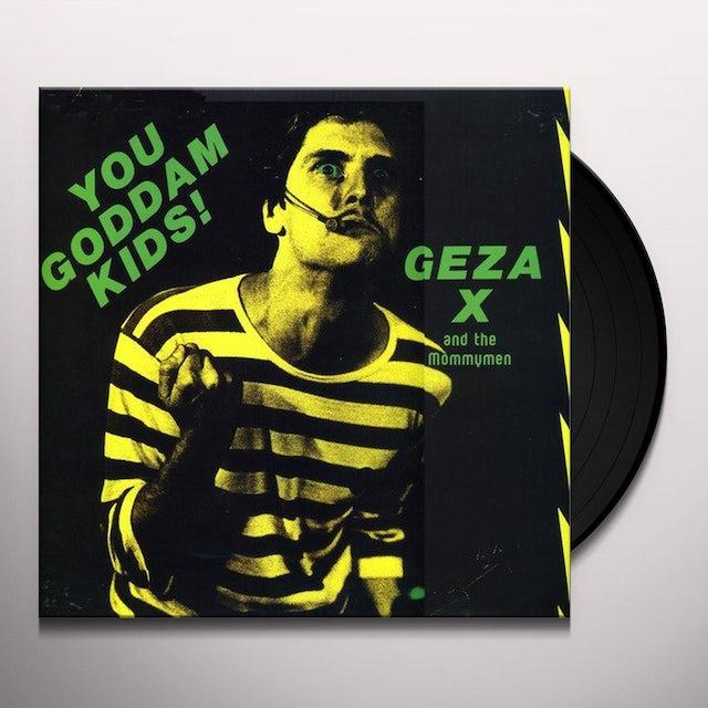 Geza X YOU GODDAM KIDS! Vinyl Record