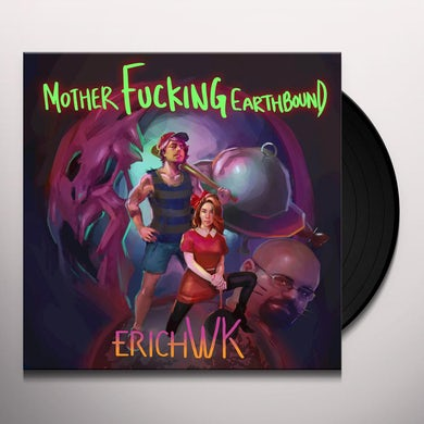 Erichwk MOTHER FUCKING EARTHBOUND Vinyl Record