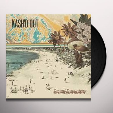 Kash'd Out CASUAL ENCOUNTERS Vinyl Record