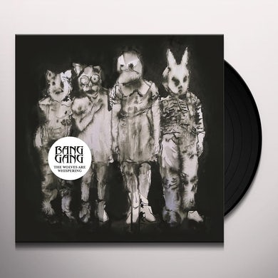 Bang Gang WOLVES ARE WHISPERING Vinyl Record