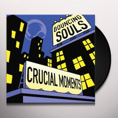The Bouncing Souls CRUCIAL MOMENTS Vinyl Record