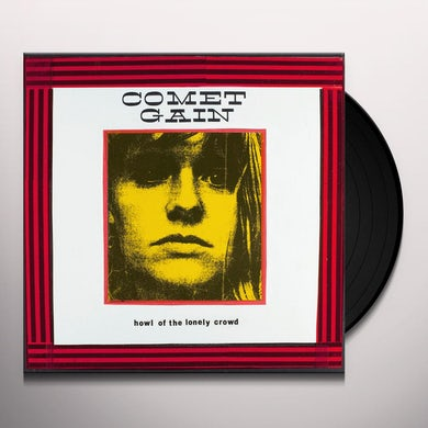Comet Gain HOWL OF THE LONELY CROWD Vinyl Record