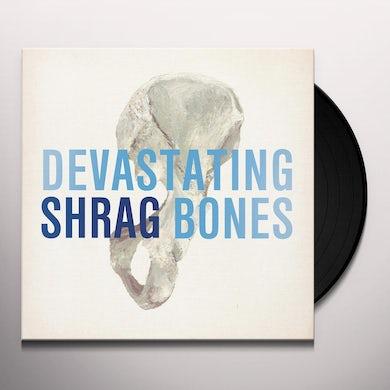 Shrag DEVASTATING BONES Vinyl Record
