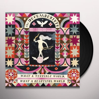 The Decemberists WHAT A TERRIBLE WORLD: WHAT A BEAUTIFUL WORLD Vinyl Record