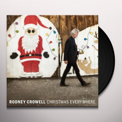 Rodney Crowell CHRISTMAS EVERYWHERE Vinyl Record