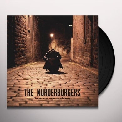 Murderburgers THESE ARE ONLY PROBLEMS Vinyl Record