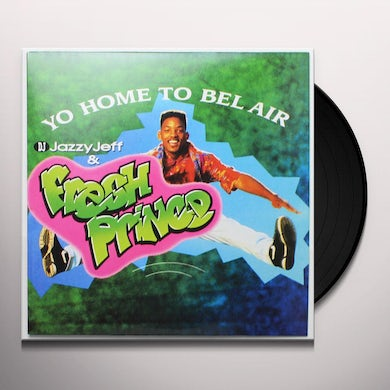 DJ Jazzy Jeff & Fresh Prince YO HOME TO BEL AIR / PARENTS JUST DON'T UNDERSTAND Vinyl Record