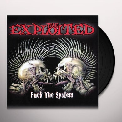 The Exploited FUCK THE SYSTEM Vinyl Record - UK Release