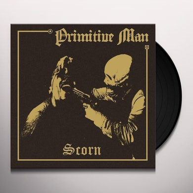 Primitive Man SCORN Vinyl Record