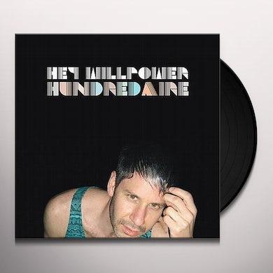 Hey Willpower HUNDREDAIRE Vinyl Record