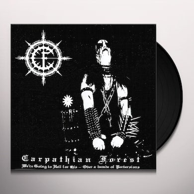 Carpathian Forest WE'RE GOING TO HELL FOR THIS Vinyl Record