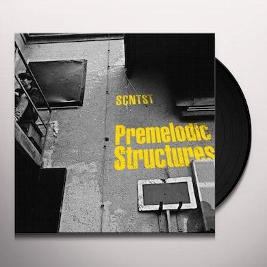 Scntst PREMELODIC STRUCTURES Vinyl Record