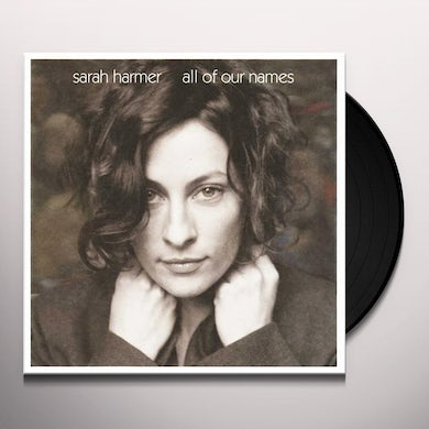 Sarah Harmer All Of Our Names Vinyl Record
