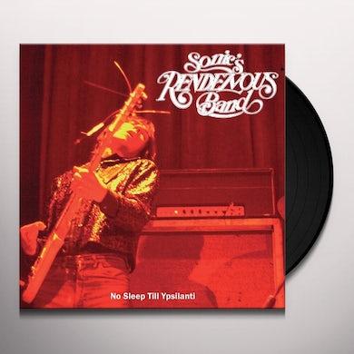 Sonic's Rendezvous Band NO SLEEP TILL YPSILANTI Vinyl Record