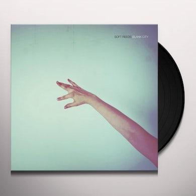 Soft Reeds BLANK CITY Vinyl Record