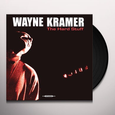 Wayne Kramer The Hard Stuff (LP) Vinyl Record