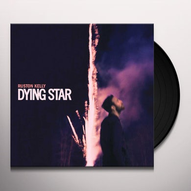 Ruston Kelly DYING STAR Vinyl Record