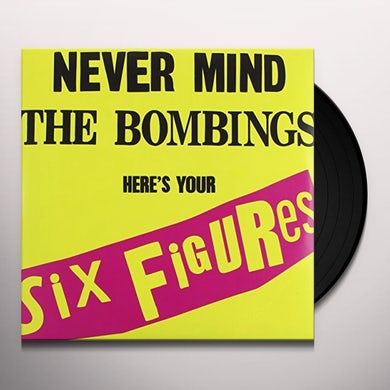 NEVER MIND THE BOMBINGS HERE'S YOUR SIX FIGURES Vinyl Record