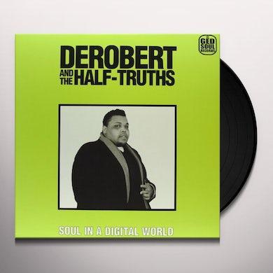 DeRobert & The Half-Truths SOUL IN A DIGITAL WORLD Vinyl Record - Limited Edition