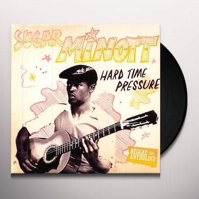 Sugar Minott  HARD TIME PRESSURE: REGGAE ANTHOLOGY Vinyl Record