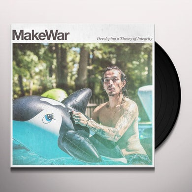 Makewar DEVELOPING A THEORY OF INTEGRITY Vinyl Record