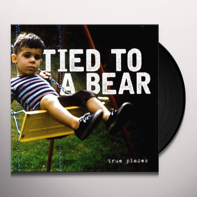 Tied To A Bear TRUE PLACES Vinyl Record