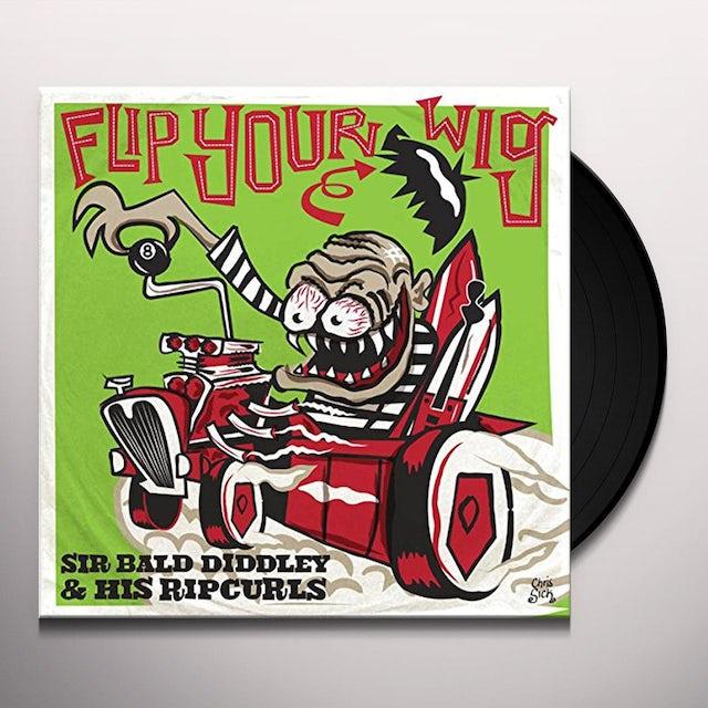 Sir Bald Diddley & His Ripcurls FLIP YOUR WIG Vinyl Record