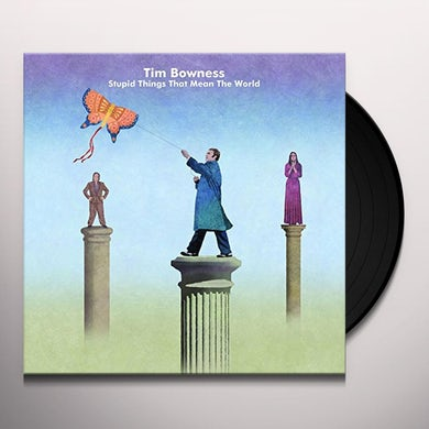 Tim Bowness STUPID THINGS THAT MEAN THE WORLD Vinyl Record