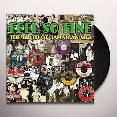 FEEL SO FINE: BIRTH OF JAMAICAN SKA / VARIOUS Vinyl Record - UK Release