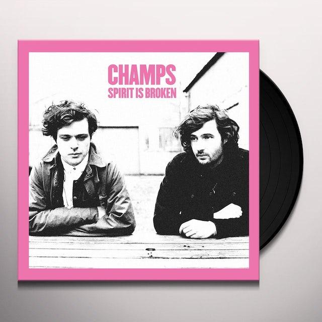 Champs SPIRIT IS BROKEN Vinyl Record