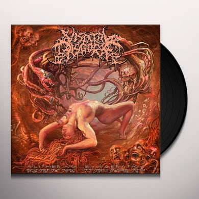 Visceral Disgorge SLITHERING EVISECRATION Vinyl Record