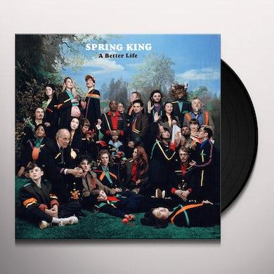 Spring King BETTER LIFE Vinyl Record