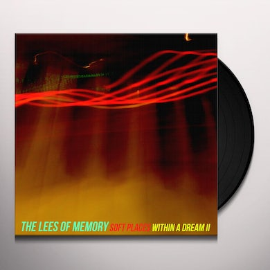 LEES OF MEMORY SOFT PLACES WITHIN A DREAM II Vinyl Record