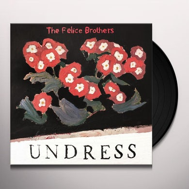 The Felice Brothers UNDRESS Vinyl Record